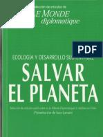 7363496 Seleccion de Articulos Publicados en Le Monde Diplomatique Salvar El Planeta