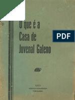 O QUE É A CASA DE JUVENAL GALENO
