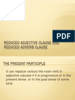 Reduced Adjective Clause and Reduced Adverb Clause