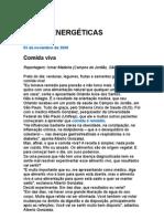 Dietas Energéticas - Globo Repórter - Alimentos - Nutrição - Medicina Preventiva