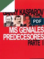 Garry Kasparov - Mis Geniales Predecesores, Vol. 1
