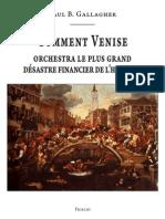 Gallagher B. Paul - Comment Venise orchestra le plus grand désastre financier de l'histoire