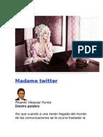 Madame Twitter. Por Ricardo Vásquez Kunze