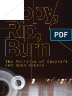 Copy, Rip, Burn; The Politics of Copyleft and Open Source