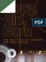 Copy, Rip, Burn; The Politics of Copyleft and Open Source