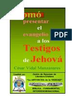 Como Presentar El Evangelio a Los Testigos de Jehová