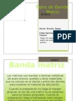 Tipos de Banda Matriz - Copy.pptxjjjjjjjjjj