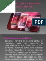 Proyecto de innovación pasta dental