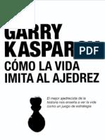 Como La Vida Imita Al Ajedrez (Gary Kasparov)