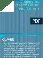Ambientes Centrados en El Conocimiento (2)