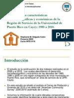 Estudio de las características sociodemográficas y económicas de la Región de Servicio de la Universidad de Puerto Rico en Cayey