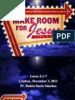 Make Room for Jesus ]