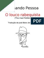 Pessoa, Fernando - O Louco Rabequista