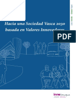 Hacia una Sociedad Vasca 2030 basada en Valores Innovadores (Es)/ Towards a Basque Society 2030 based on innovative values (Spanish)/ 2030eko euskal gizarte bateruntz, berrikuntzan oinarrituta (Es)