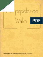 Cuadernos del Peronismo Montonero autentico. Papeles Walsh