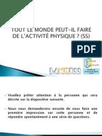 TOUT LE MONDE PEUT-IL FAIRE DE L'ACTIVITÉ PHYSIQUE (SS)