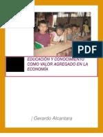 EDUCACIÓN Y CONOCIMIENTO COMO VALOR AGREGADO EN LA ECONOMÍA.  Gerardo Alcantara