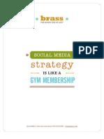 Social Media Strategy Is Like A Gym Membership