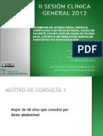 II Sesión Clínica 2012. Area Sanitaria este de Málaga-Axarquía. Sesion Hospitalaria Infarto Renal Completa