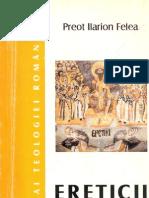 Pr.ilarion Felea Ereticii Si Ratacirile Lor Doctrinare