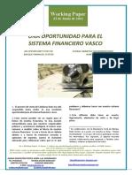 UNA OPORTUNIDAD PARA EL SISTEMA FINANCIERO VASCO (Es) AN OPPORTUNITY FOR THE BASQUE FINANCIAL SYSTEM (Es) EUSKAL FINANTZA SISTEMARENTZAKO AUKERA BAT (Es)