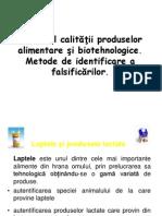 Controlul calităţii produselor alimentare şi biotehnologice.Metode de identificare a falsificărilor