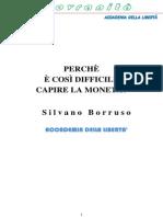 PERCHÈ È DIFFICILE CAPIRE LA MONETA di Silvano Borruso