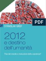 2012 e Destino Dell Umanita Fine Del-Mondo o Rivoluzione Di Coscienza