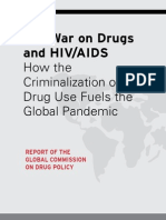 The War on Drugs  and HIV/AIDS How the  Criminalization of  Drug Use Fuels the  Global Pandemic