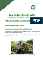 Zwischenbericht Mittwochmittag Carp Brothers Carp Cup 2012_Palotas To