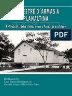 De Mestre d´Armas a Planaltina - Reflexão histórico-crítica sobre a fundação da cidade
