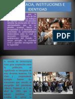 Democracia, Instituciones e Identidad