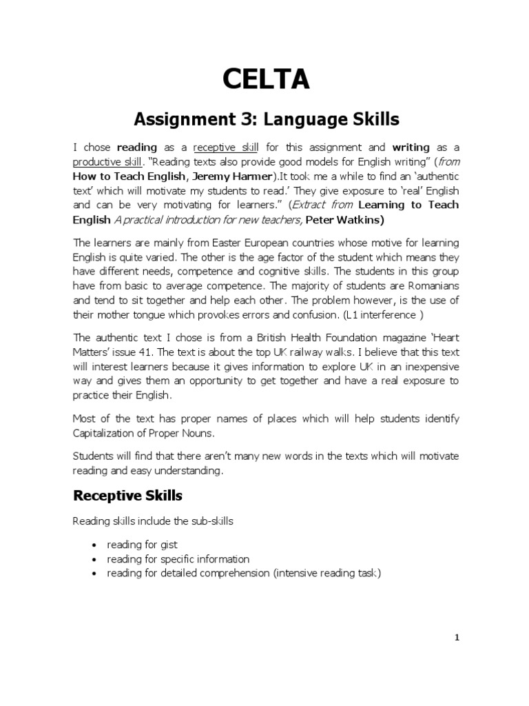 celta essay Celta assignment 3 the receptive skill chosen for this assignment is reading, and the authentic material used for the purpose of developing this skill is an article entitled, greenwich is packed full of london's most popular attractions [1], which will be related to the productive skill of writing.