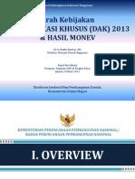 Arah Kebijakan DANA ALOKASI KHUSUS (DAK) 2013 dan Hasil Monitoring dan Evaluasi