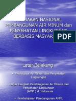 Kebijakan Nasional Pembangunan Air Minum dan Penyehatan Lingkungan Berbasis Masyarakat (AMPL-BM)