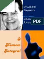Divaldo Franco e Joanna de Ângelis - O Homem Integral