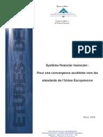 Systeme Financier Marocain Pour Une Convergence Acceleree Vers Les Standards de l Union Europeenne Mars 2008