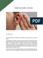 Abriendo los oídos a Jesús