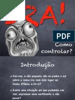 Ira - Como controlar?