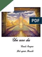Romance de Apometria - Um Novo Dia - Camila Sampaio - pelo espírito Ronaldo (Volume 4)