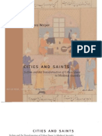 Cities and Saints - Sufism and the Transformation of Urban Space in Medieval Anatolia