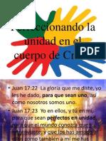Perfeccionando la unidad en el cuerpo de Cristo (presentación)