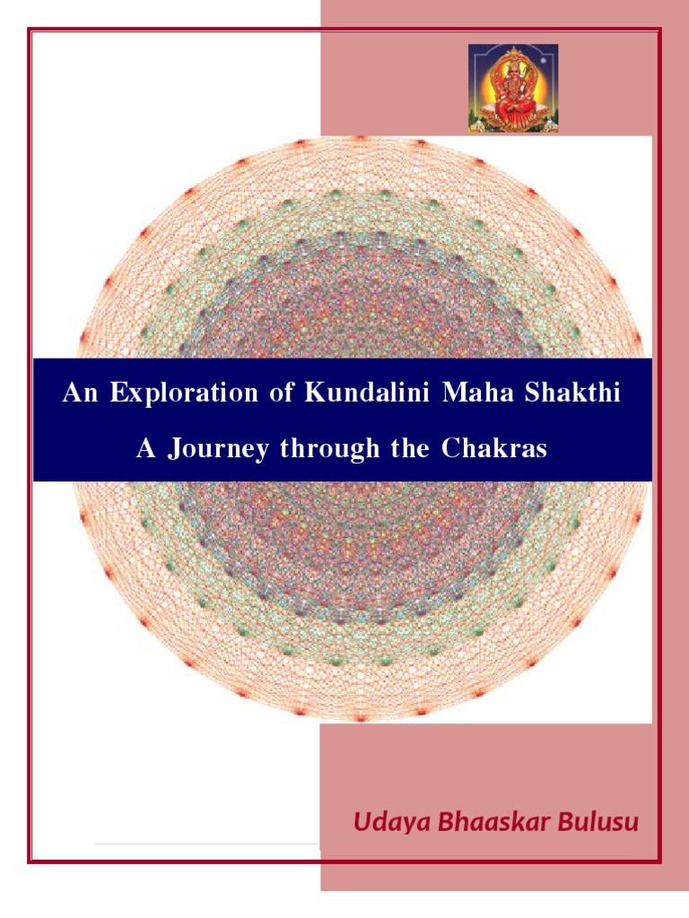 An Exploration of Kundalini Maha Shakthi – A Journey through the