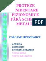 Proteze Unidentare Fizionomice Fara Schelet Metalic