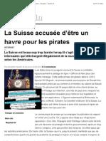 La Suisse accusée d'être un havre pour les pirates