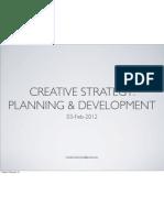 Creative Strategy - Planning & Development Cont