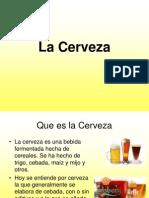 La Cerveza.