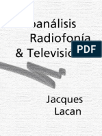 Lacan, Jaques - Psicoanalisis Radiofonia y Television