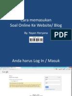 Cara Memasukan Soal Online Ke Blog