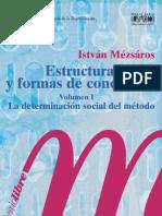 Estructura_social_formas_de_conciencia Volumen 1 La Determinacion Social Del Metodo Istvan Meszaros